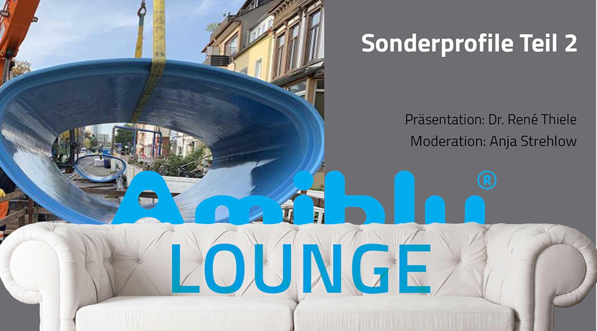 Amiblu Lounge Sonderprofile Teil 2