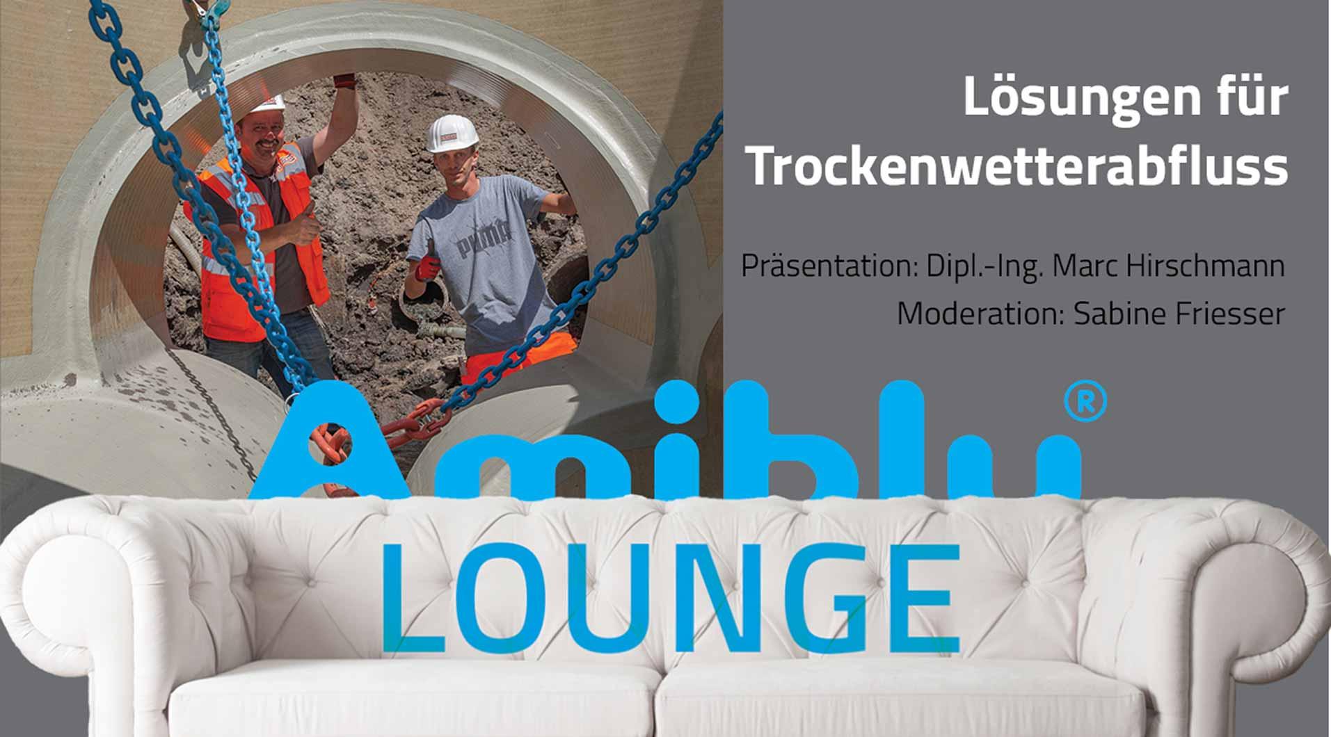 Amiblu Lounge Trockenwetterabfluss